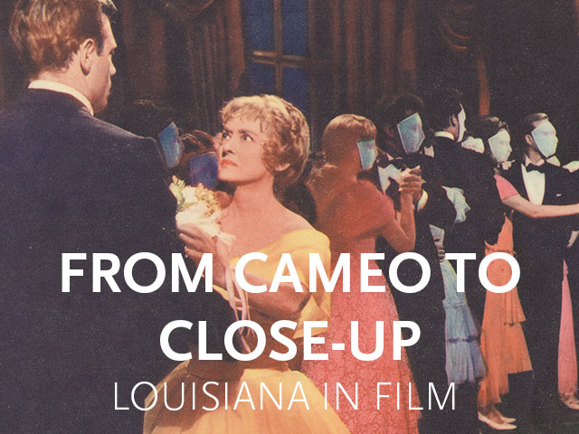 From Cameo to Close-up: Louisiana in Film