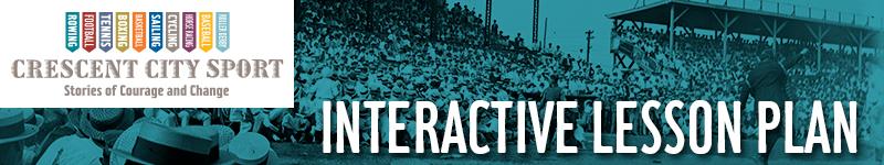 Crescent City Sport Interactive Lesson Plan