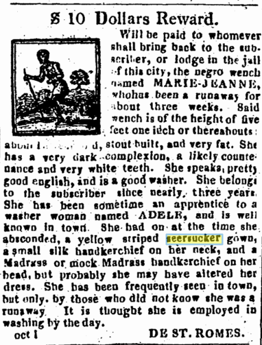 An 1821 runaway slave ad describes a woman named Mary-Jeanne as wearing a seersucker dress.