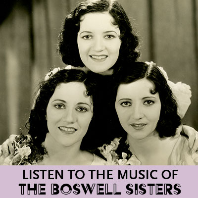 Listen to the Music of the Boswell Sisters