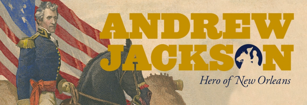 Andrew Jackson: Hero of New Orleans