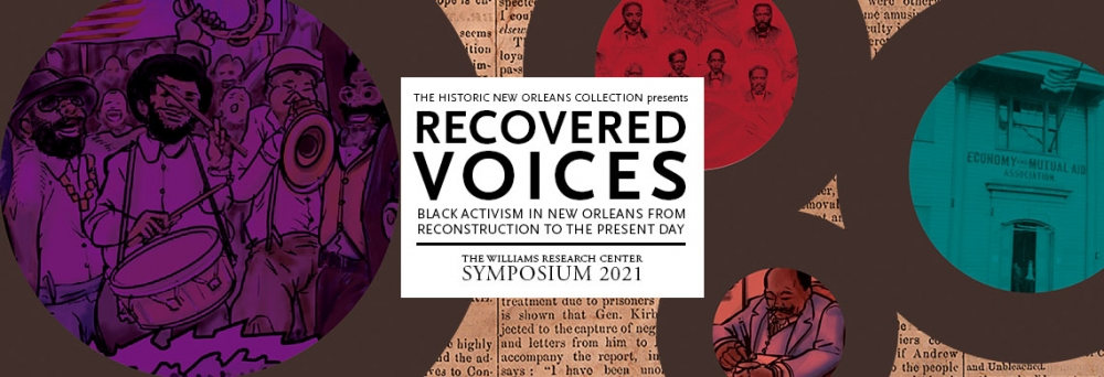 Recovered Voices: Black Activism in New Orleans from Reconstruction to the Present Day