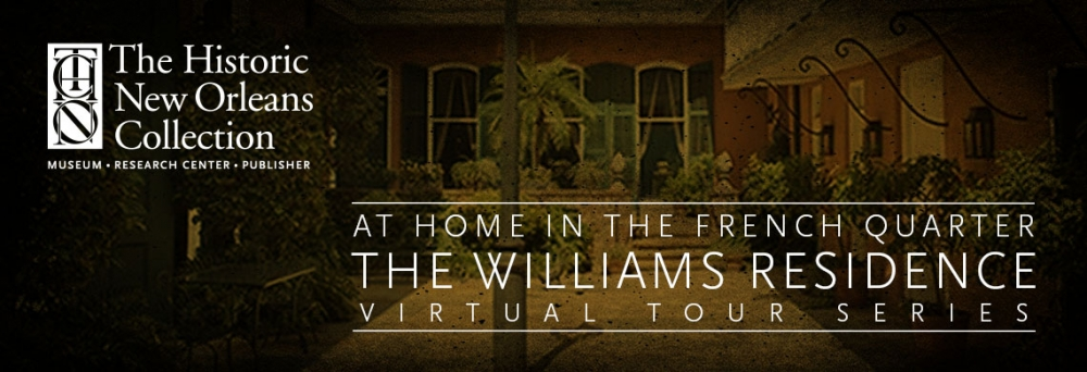 At Home in the French Quarter: The Williams Residence Virtual Tour Series
