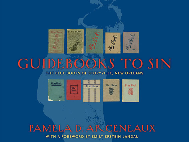 Guidebooks to Sin: The Blue Books of Storyville, New Orleans