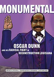 Cover of Monumental: Oscar Dunn and his Radical Fight in Reconstruction Louisiana